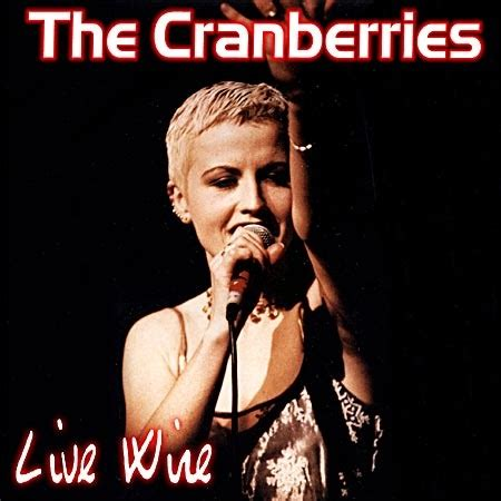 The Cranberries & Dolores O'Riordan (Bootlegs): Live Wire